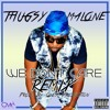 Thugsy Malone - WE DONT CARE - [Alicia Keys - We Are Here - Remix]