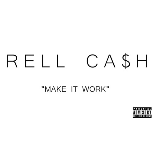 RELL CA$H- MAKE IT WORK