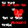 Je ne sais pas (Remix)- (Dj) Fleo (Prod Mickaveli)