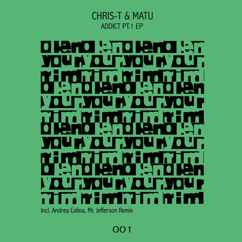 Chris - T, Matu - Addict Pt.2 (Original Mix)