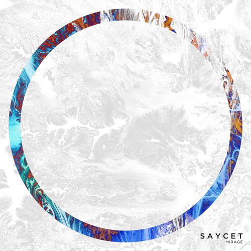 S A Y C E T - MIRAGE (NEW ALBUM 2/23/2015)
