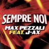 Max Pezzali Feat. J Ax - Sempre Noi (LTDJ Remix)