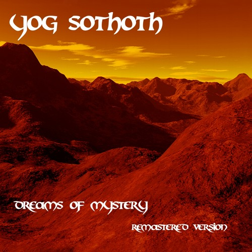 Yog-Sothoth - Dreams of Mystery (2012, Remastered Version, Preview)