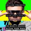 Dillon Francis Feat. Major Lazer & Stylo G - We Make It Bounce (Oliver Caro Remix)