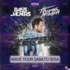 Bassjackers & Thomas Newson Vs Jovanotti - Wave Your Sabato Sera (ZERBA Mashup) *FREE DOWNLOAD*