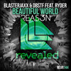 Blasterjaxx & DBSTF feat. Ryder - Beautiful World (3Reason Bootleg)