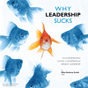 Why Leadership Sucks Audiobook Prepare To Face Hatred Discomfort Vulnerability Fear Betrayal & Peril