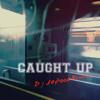 @SB_x3 Caught Up - @DjJayhood973 Remix