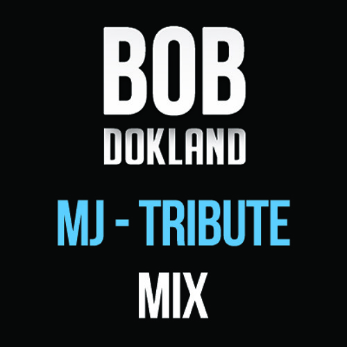 Micheal Jackson - Tribute Mix By Bob Dokland *** FREE DOWNLOAD ***