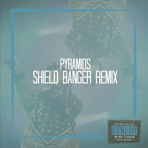 Pyramids (Shield 2015 Banger Edit)