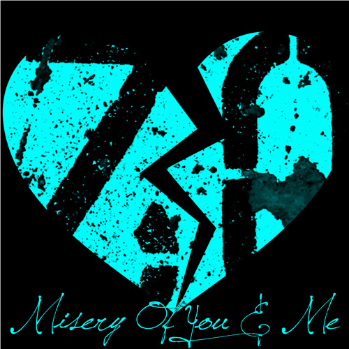 Misery Of You And Me