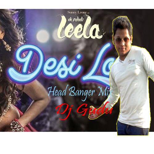 Meri Desi Look Feat Su Nny Leonge (Head Banger)mix Dj Gudu
