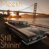 Meekh - Still Shinin' (BlackdomE Prod)