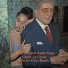 Tony Bennett & Lady Gaga - Cheek To Cheek (Electro Choc Remix)