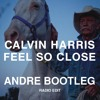 Download Calvin Harris - Feel So Close (Andre Bootleg)(Radio Edit)
