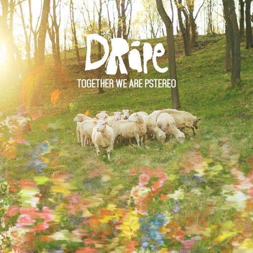 DRÅPE - Together We Are Pstereo