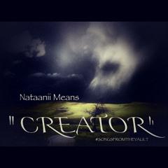 Creator - Nataanii Means