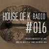 House Of K Radio 016