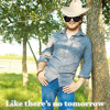 Like Theres No Tomorrow (Justin Moore Acoustic Cover)