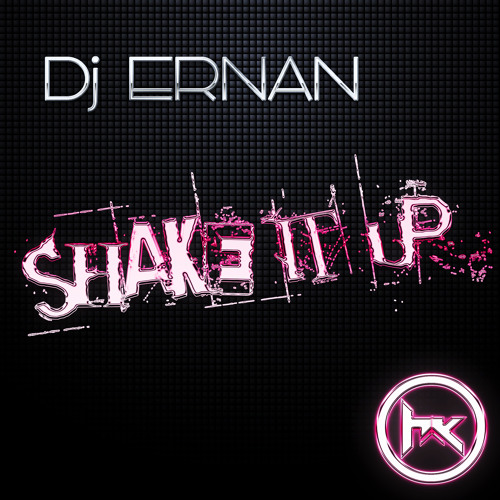 Dj Ernan - Shake It Up (Original Mix)