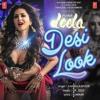 Desi Look - Kanika Kapoor Ft. Sunny Leone | Ek Paheli Leela