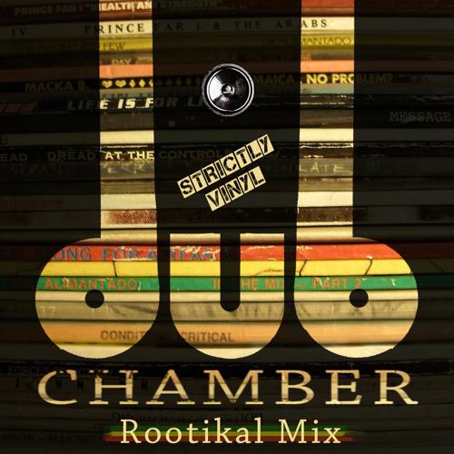 Dub Chamber - Rootical Dub Mix