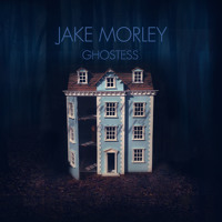 Jake Morley - Ghostess