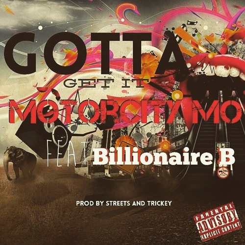 Gotta Get It Ft Billionaire B