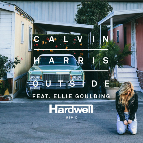 Download Calvin Harris feat. Ellie Goulding - Outside (Hardwell Remix)(OUT NOW!)