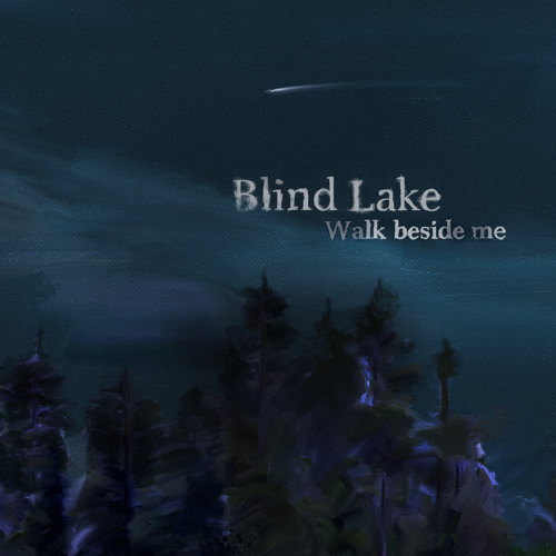 Blind Lake- Walk beside me