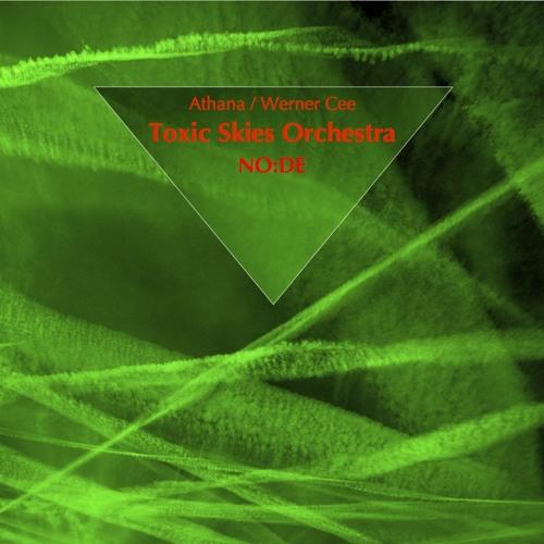 Toxic Skies Orchestra  Athana/Werner Cee