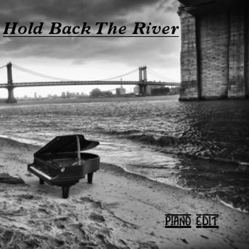 Hold Back The River (Piano Solo Cover)