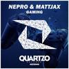 Nepro & Mattjax - Gaming (Original Mix)[Remix Contest]