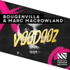 Bougenvilla & Marc MacRowland - Voodooz (Original Mix)[OUT NOW]