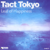 TACT TOKYO - Leaf Of Happiness