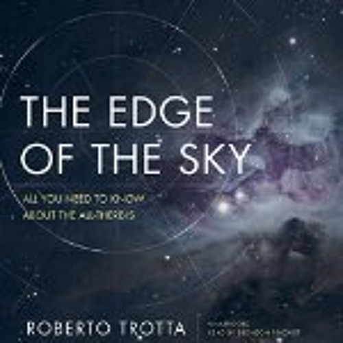 THE EDGE OF THE SKY By Roberto Trotta, Read By Bronson Pinchot