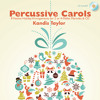 Joy to the World (from 'Percussive Carols') - arr. Kandis Taylor