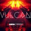 Corvo & Primero - Vulcan (Original Mix)supported by: DJ BL3ND [PRESS BUY TO DOWNLOAD]