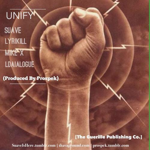 Suave Ft. Lyrikill, Mike X, L'Daialogue - Unify