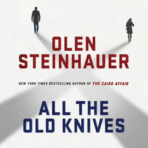 All the Old Knives - Olen Steinhauer - Celia excerpt