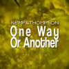 Kemp&Thompson - One Way Or Another P