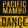 The Pacific Mambo Dance - Pacific Mambo Orchestra