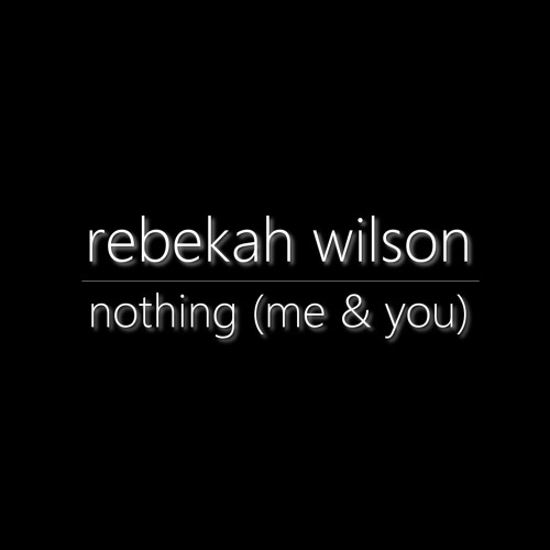 Nothing (Me & You)