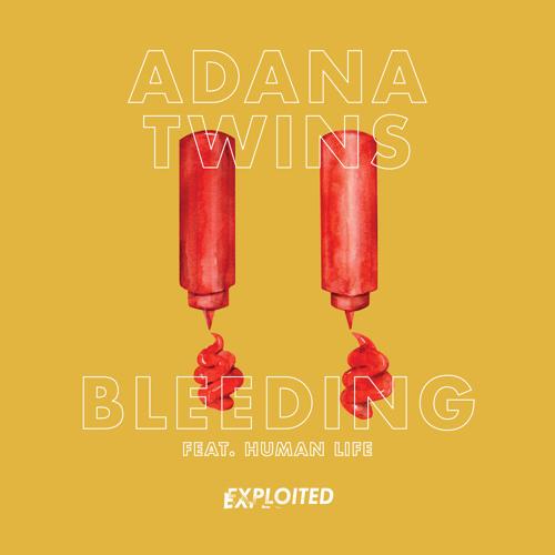 Adana Twins - Bleeding ft. Human Life (Original Mix)