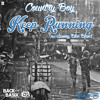 14. Keep Running - Country Boy Ft Sunny Blue Bland (prod by Country Boy)