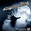 Deep Breath - J Buzzi (Feat. Hi-Rez)