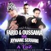Farid&Oussama Feat Aymane Serhani A Toz