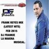 Frank Reyes 1 (Latest Hits) Feb 2k15 DjFrankie La Makina Musical.ltp