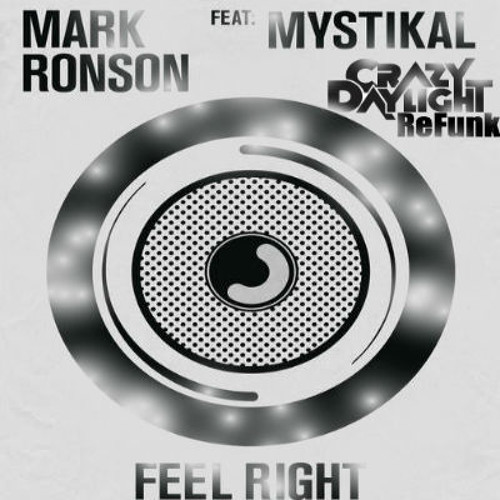 Feel Right (Crazy Daylight Refunk)[DL it like it aint no thang]