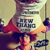 Dj sheeners - New Thang remix